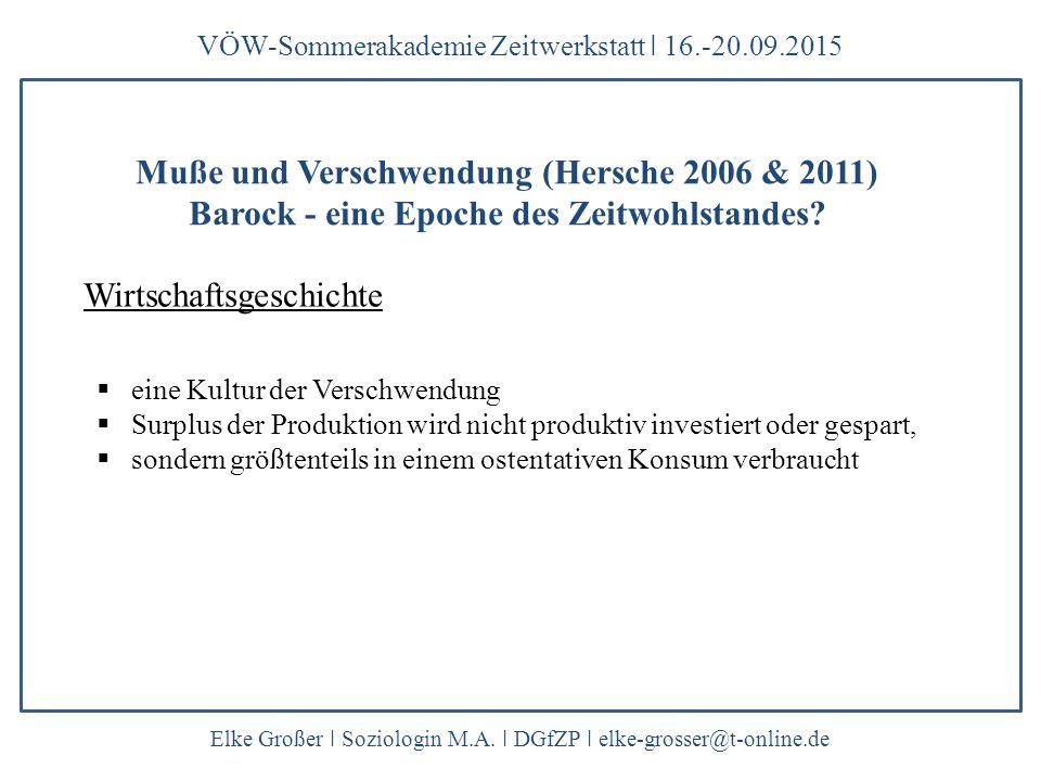Wirtschaftsgeschichte VÖW-Sommerakademie Zeitwerkstatt ǀ 16.-20.09.2015 Elke Großer ǀ Soziologin M.A. ǀ DGfZP ǀ elke-grosser@t-online.de  eine Kultur