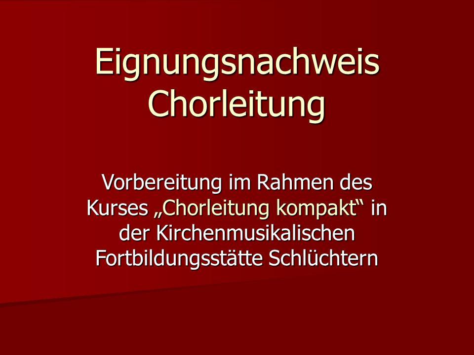 """Vorbereitung im Rahmen des Kurses """"Chorleitung kompakt in der Kirchenmusikalischen Fortbildungsstätte Schlüchtern Eignungsnachweis Chorleitung"""