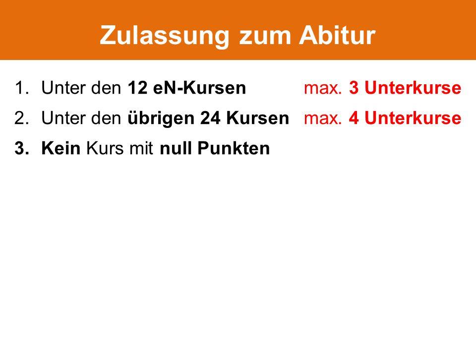 1.Unter den 12 eN-Kursen max. 3 Unterkurse 2.Unter den übrigen 24 Kursen max.