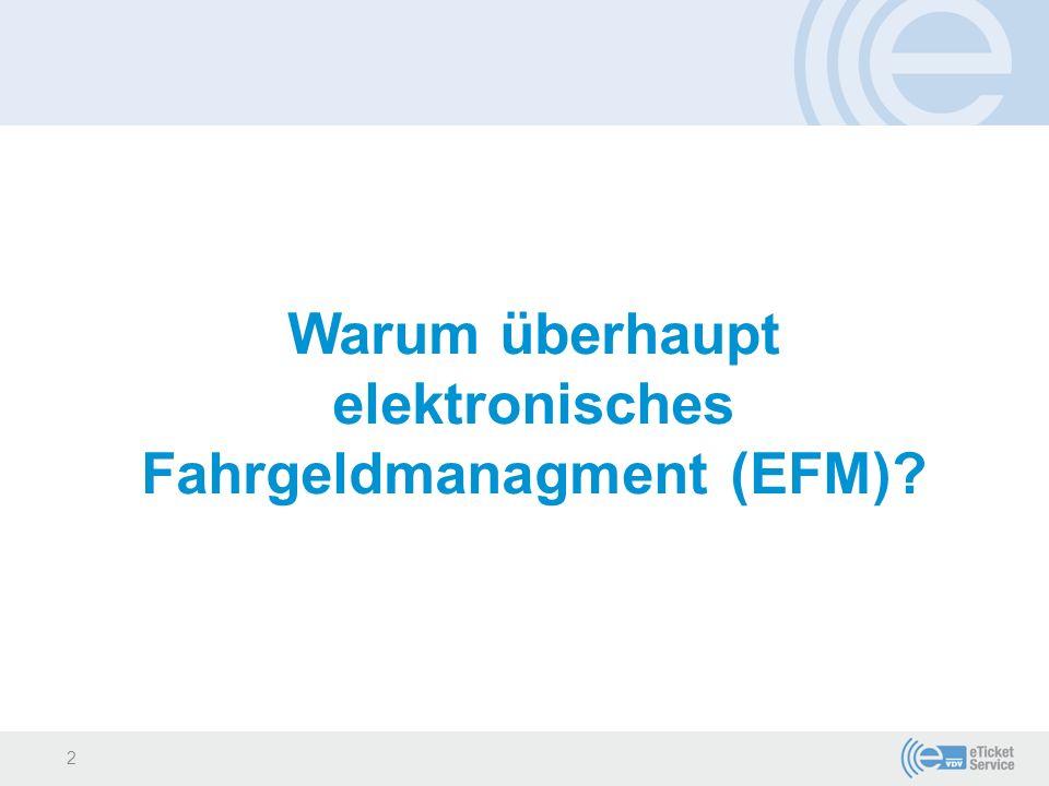 Warum überhaupt elektronisches Fahrgeldmanagment (EFM)? 2