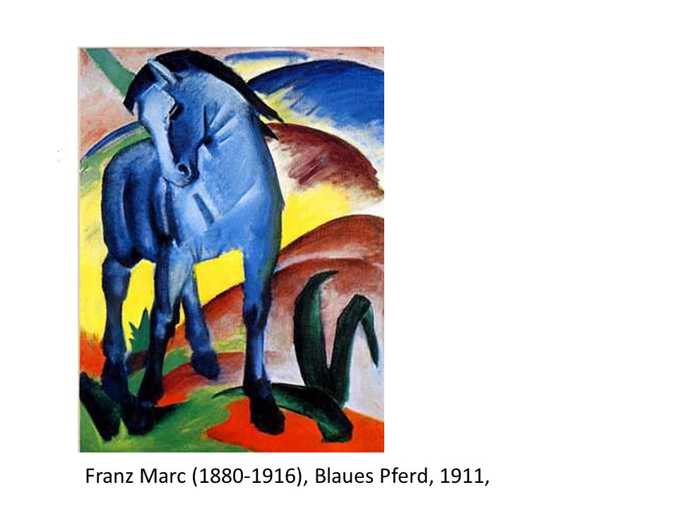 Nz 1 8. F e b r u a r 1 8 8 0 - 4. 1 M ä r z 1 9 1 6 Franz Marc (1880-1916), Blaues Pferd, 1911,