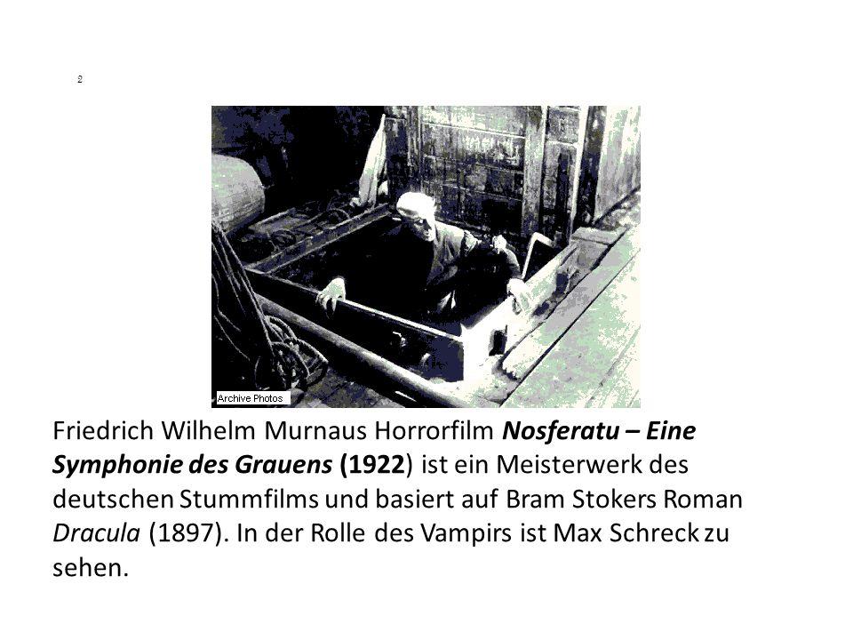 2 Friedrich Wilhelm Murnaus Horrorfilm Nosferatu – Eine Symphonie des Grauens (1922) ist ein Meisterwerk des deutschen Stummfilms und basiert auf Bram Stokers Roman Dracula (1897).