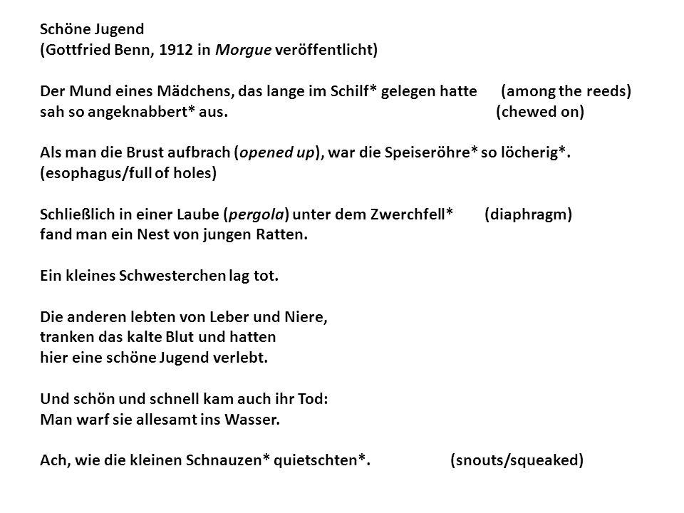 Schöne Jugend (Gottfried Benn, 1912 in Morgue veröffentlicht) Der Mund eines Mädchens, das lange im Schilf* gelegen hatte (among the reeds) sah so ang