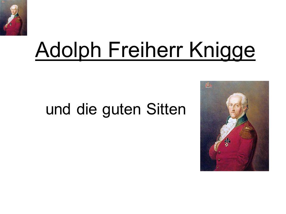 Adolph Freiherr Knigge und die guten Sitten