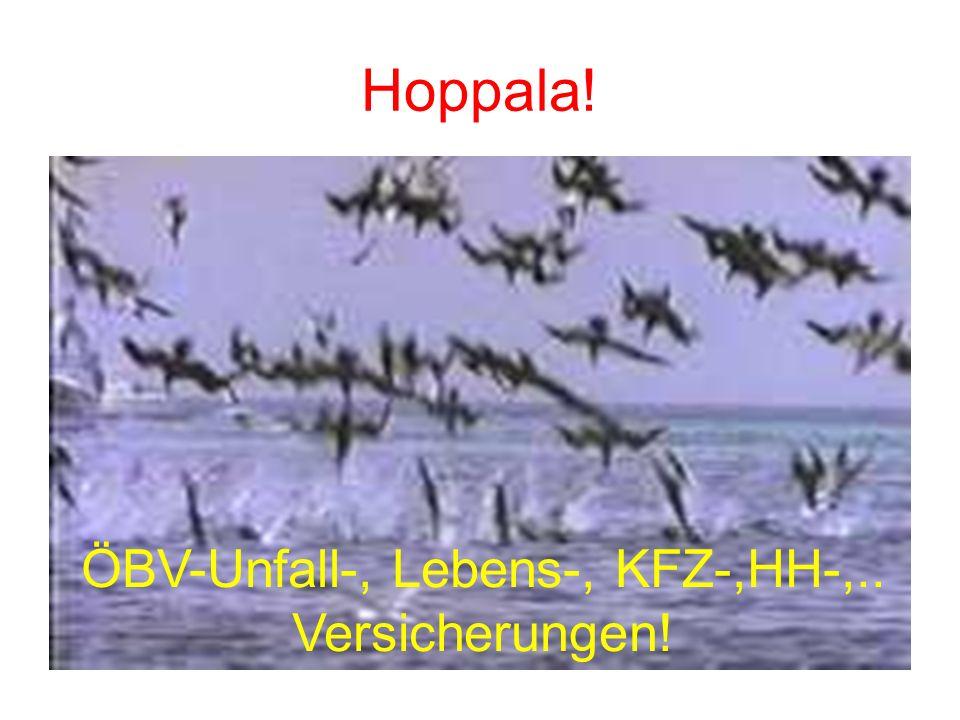 Hoppala! ÖBV-Unfall-, Lebens-, KFZ-,HH-,.. Versicherungen!