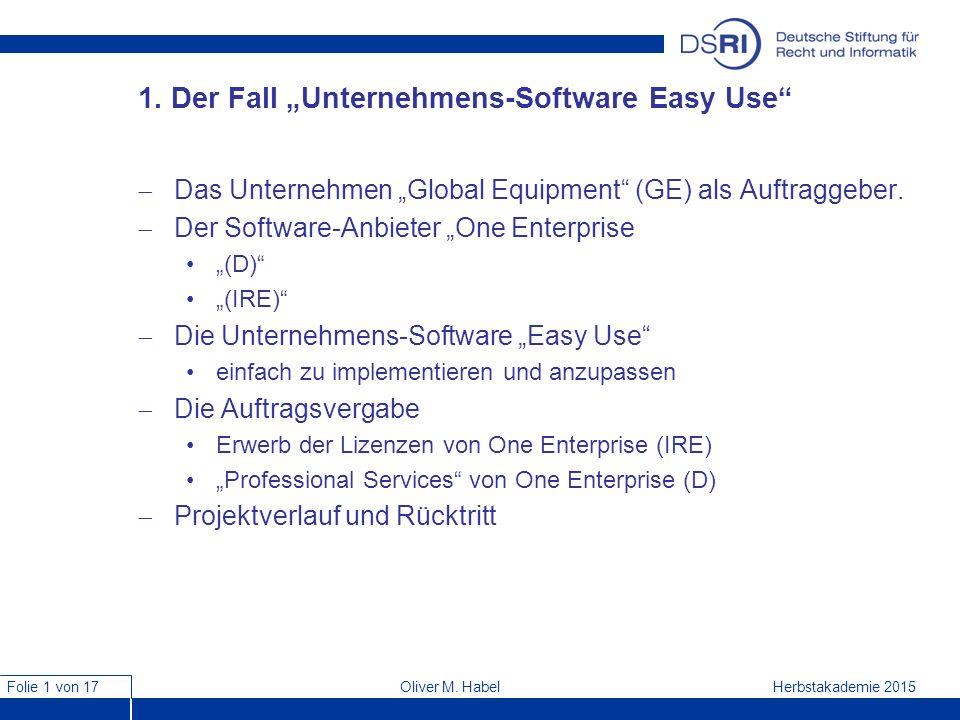 """Folie 1 von 17 Herbstakademie 2015Oliver M. Habel 1. Der Fall """"Unternehmens-Software Easy Use""""  Das Unternehmen """"Global Equipment"""" (GE) als Auftragge"""