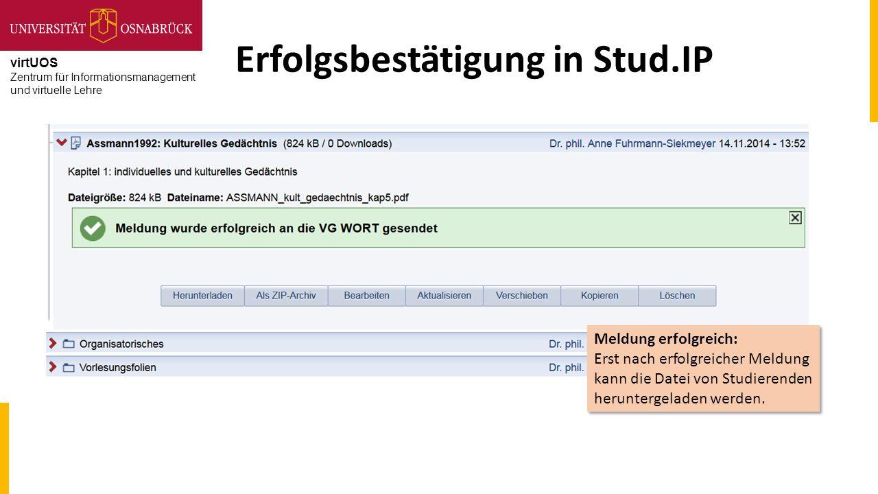 virtUOS Zentrum für Informationsmanagement und virtuelle Lehre Erfolgsbestätigung in Stud.IP Meldung erfolgreich: Erst nach erfolgreicher Meldung kann