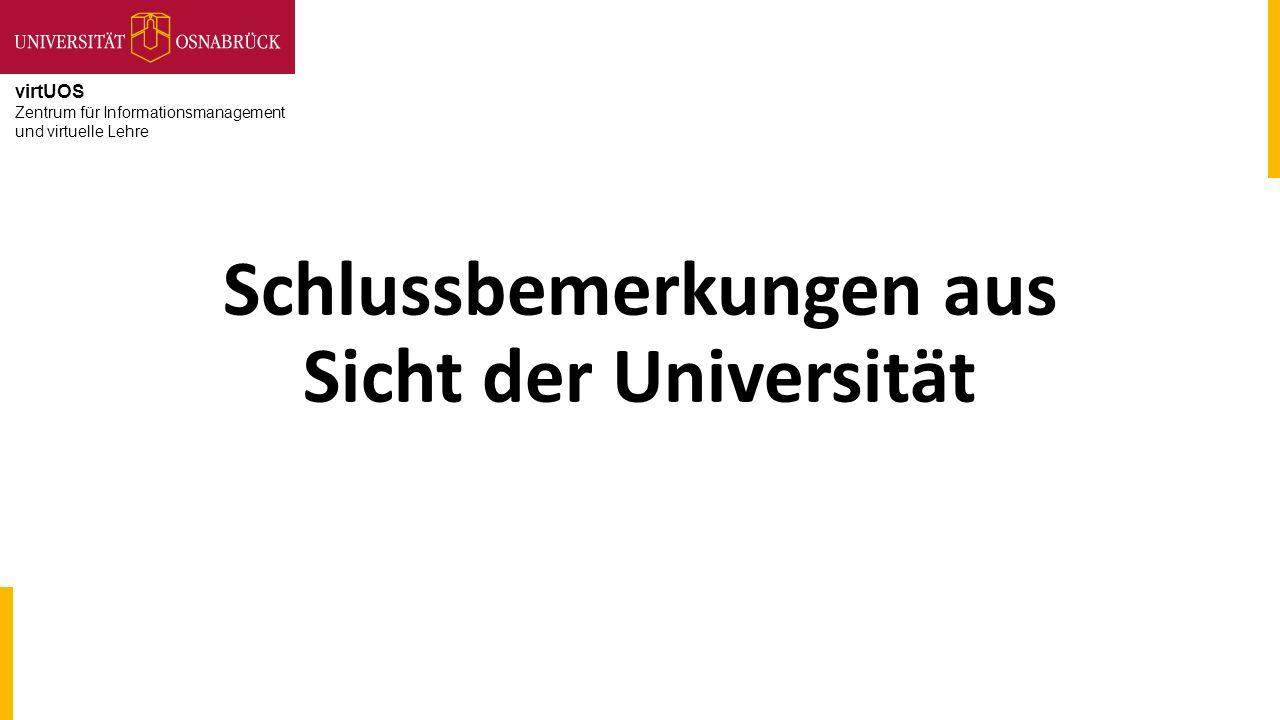 virtUOS Zentrum für Informationsmanagement und virtuelle Lehre Schlussbemerkungen aus Sicht der Universität