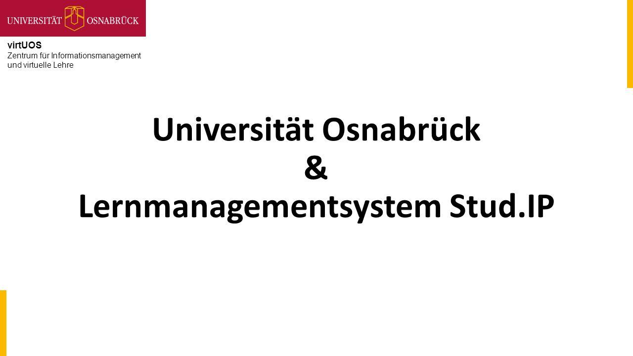 virtUOS Zentrum für Informationsmanagement und virtuelle Lehre Universität Osnabrück & Lernmanagementsystem Stud.IP