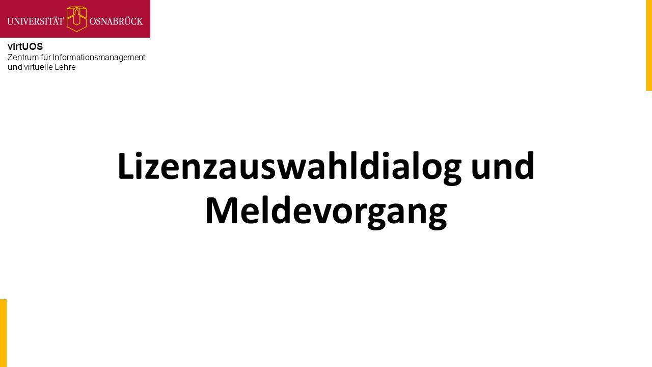 virtUOS Zentrum für Informationsmanagement und virtuelle Lehre Lizenzauswahldialog und Meldevorgang