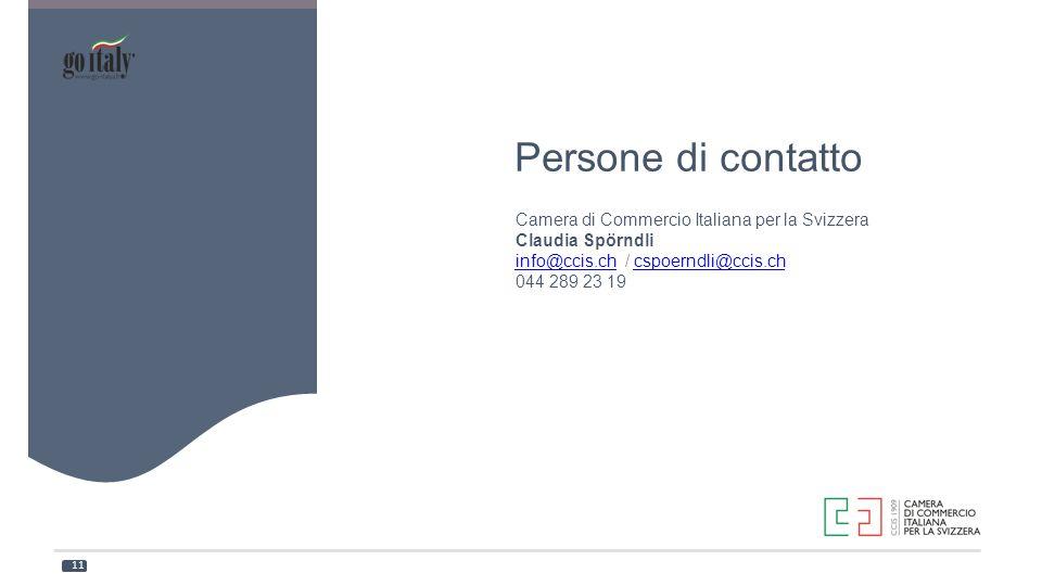 Camera di Commercio Italiana per la Svizzera Claudia Spörndli info@ccis.chinfo@ccis.ch / cspoerndli@ccis.ch 044 289 23 19cspoerndli@ccis.ch 11 Alfa Pe