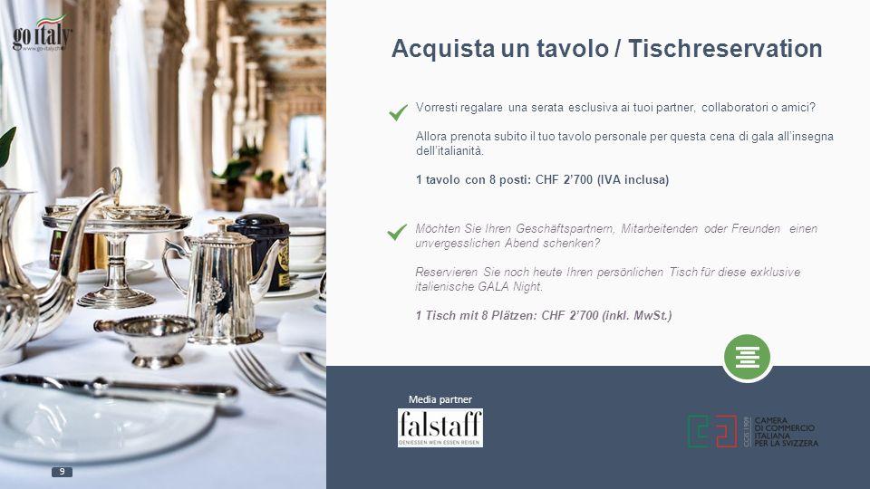 Acquista un tavolo / Tischreservation Vorresti regalare una serata esclusiva ai tuoi partner, collaboratori o amici? Allora prenota subito il tuo tavo