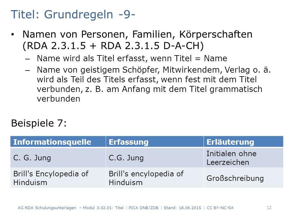 Titel: Grundregeln -9- Namen von Personen, Familien, Körperschaften (RDA 2.3.1.5 + RDA 2.3.1.5 D-A-CH) – Name wird als Titel erfasst, wenn Titel = Name – Name von geistigem Schöpfer, Mitwirkendem, Verlag o.