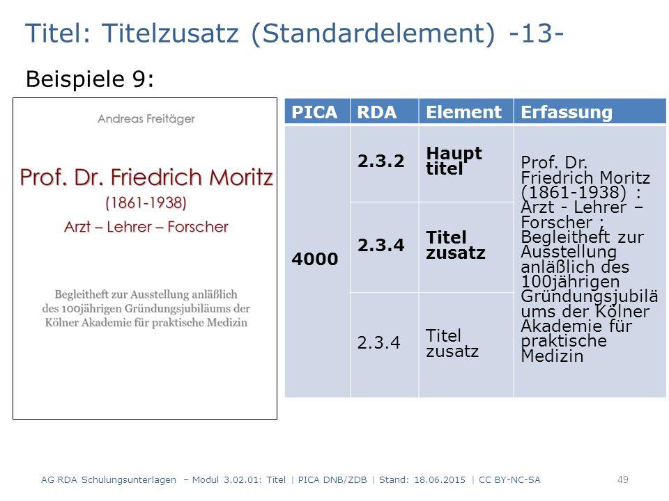 Titel: Titelzusatz (Standardelement) -13- Beispiele 9: PICARDAElementErfassung 4000 2.3.2 Haupt titel Prof.