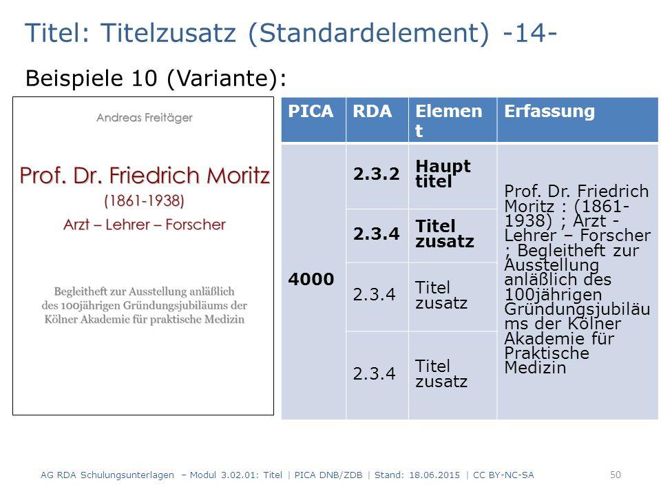 Titel: Titelzusatz (Standardelement) -14- Beispiele 10 (Variante): PICARDAElemen t Erfassung 4000 2.3.2 Haupt titel Prof.