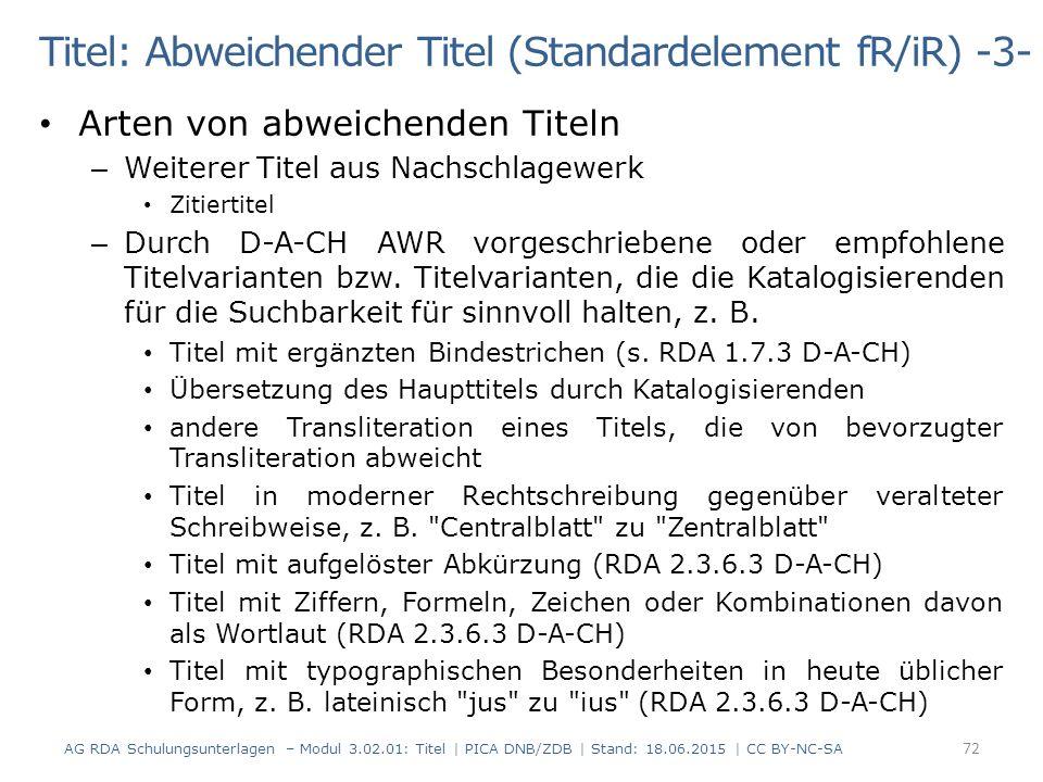 Titel: Abweichender Titel (Standardelement fR/iR) -3- Arten von abweichenden Titeln – Weiterer Titel aus Nachschlagewerk Zitiertitel – Durch D-A-CH AWR vorgeschriebene oder empfohlene Titelvarianten bzw.