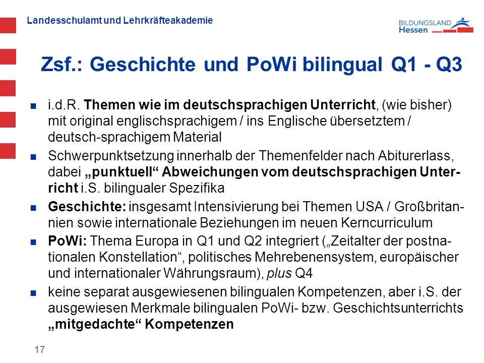 Landesschulamt und Lehrkräfteakademie Zsf.: Geschichte und PoWi bilingual Q1 - Q3 17 i.d.R. Themen wie im deutschsprachigen Unterricht, (wie bisher) m