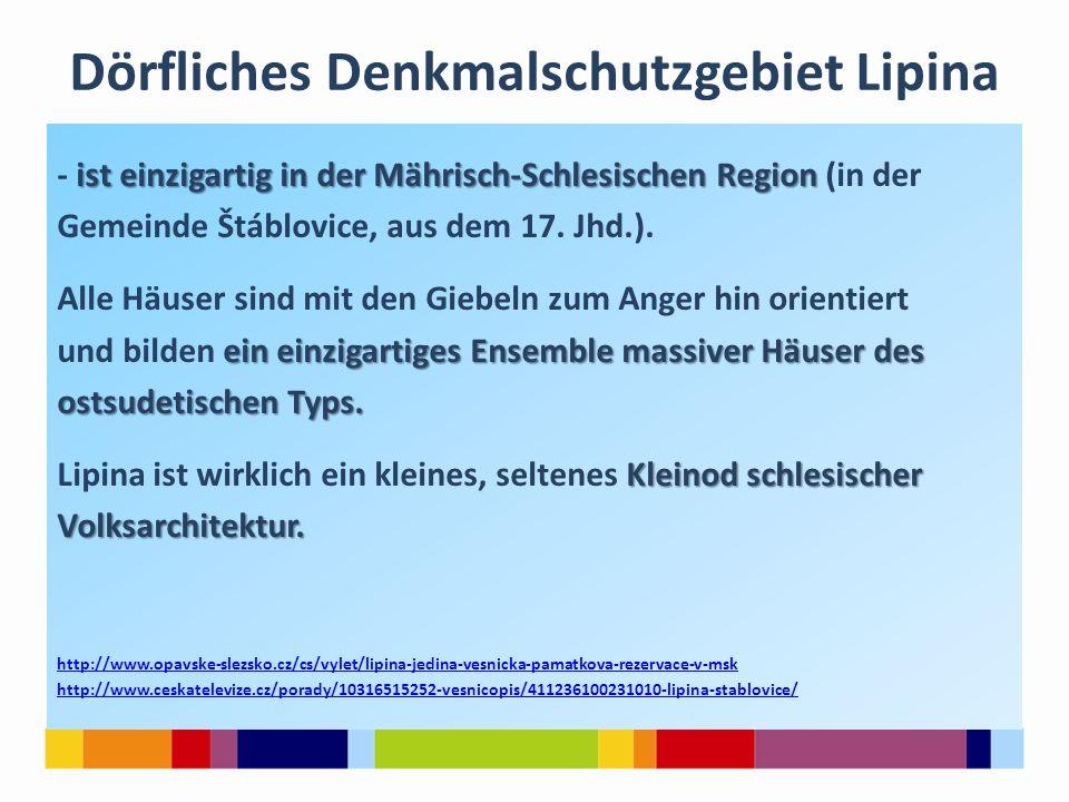 Dörfliches Denkmalschutzgebiet Lipina ist einzigartig in der Mährisch-Schlesischen Region - ist einzigartig in der Mährisch-Schlesischen Region (in der Gemeinde Štáblovice, aus dem 17.