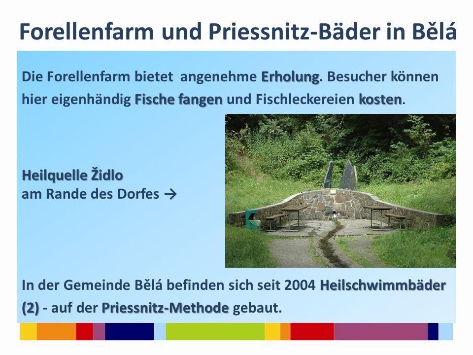Forellenfarm und Priessnitz-Bäder in Bělá Erholung Die Forellenfarm bietet angenehme Erholung.