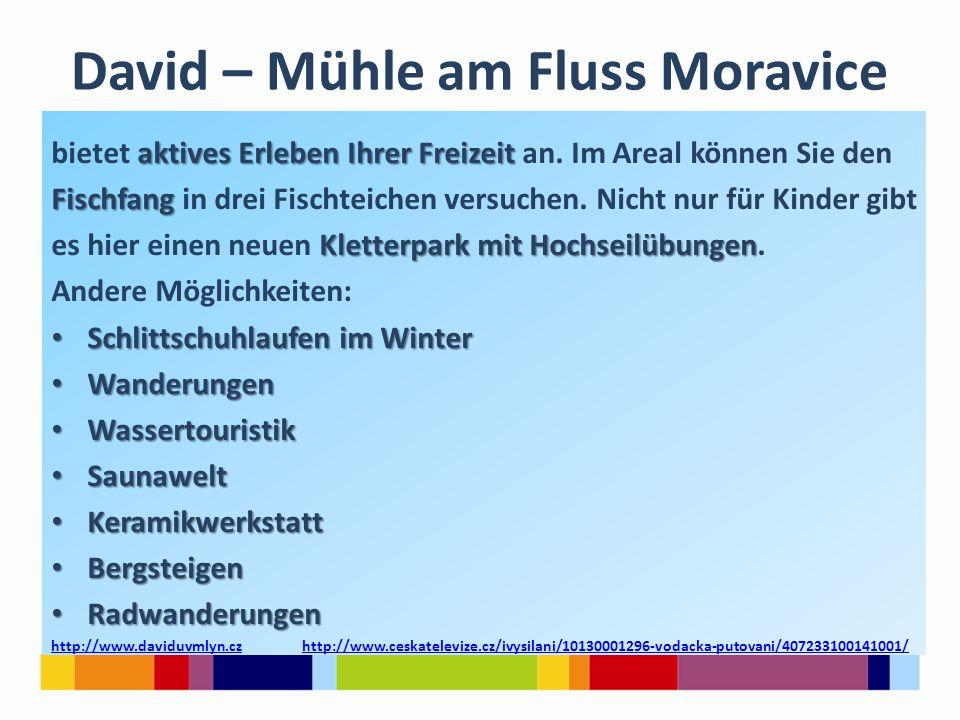 David – Mühle am Fluss Moravice aktives Erleben Ihrer Freizeit bietet aktives Erleben Ihrer Freizeit an.