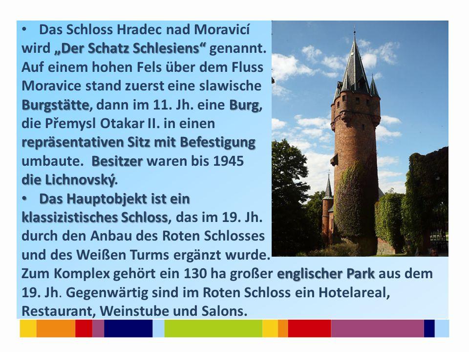 """Das Schloss Hradec nad Moravicí """"Der Schatz Schlesiens wird """"Der Schatz Schlesiens genannt."""