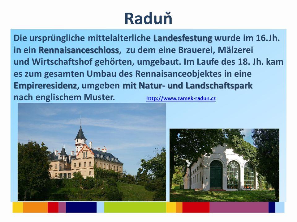 Raduň Landesfestung Die ursprüngliche mittelalterliche Landesfestung wurde im 16.Jh.