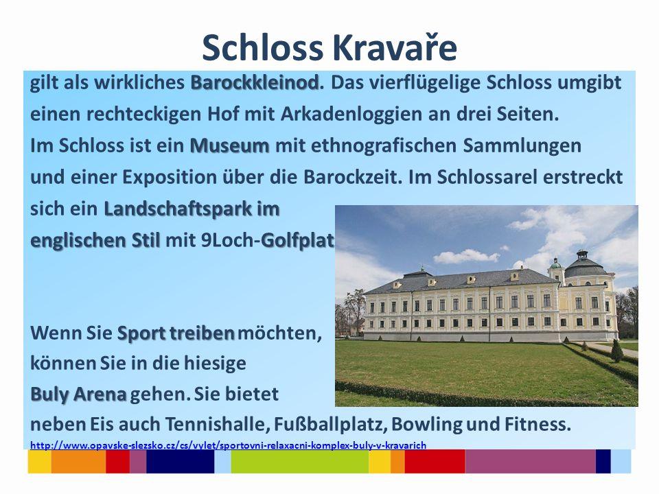 Schloss Kravaře Barockkleinod gilt als wirkliches Barockkleinod.