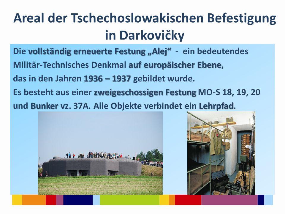 """Areal der Tschechoslowakischen Befestigung in Darkovičky vollständig erneuerte Festung """"Alej Die vollständig erneuerte Festung """"Alej - ein bedeutendes auf europäischer Ebene Militär-Technisches Denkmal auf europäischer Ebene, 1936 – 1937 das in den Jahren 1936 – 1937 gebildet wurde."""