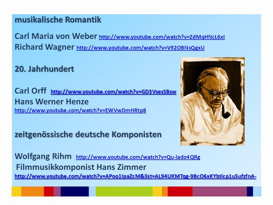 musikalische Romantik Carl Maria von Weber http://www.youtube.com/watch?v=ZdMqHNcL6xI http://www.youtube.com/watch?v=ZdMqHNcL6xI Richard Wagner http:/