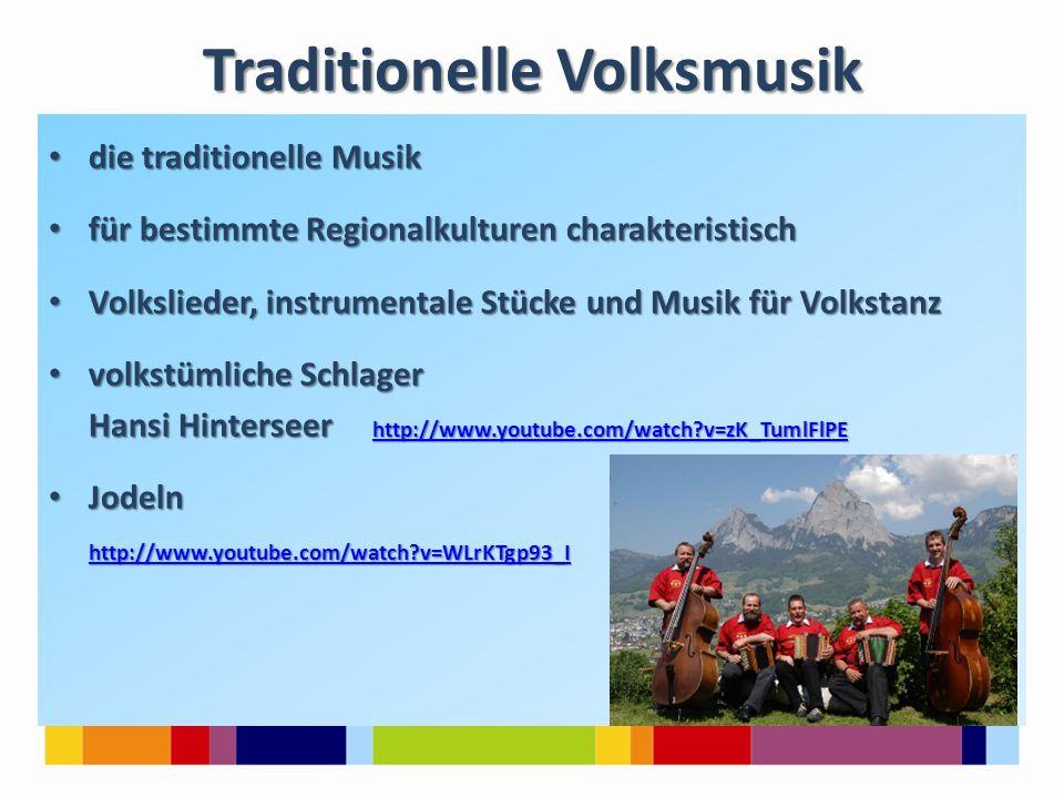 Traditionelle Volksmusik die traditionelle Musik die traditionelle Musik für bestimmte Regionalkulturen charakteristisch für bestimmte Regionalkulture