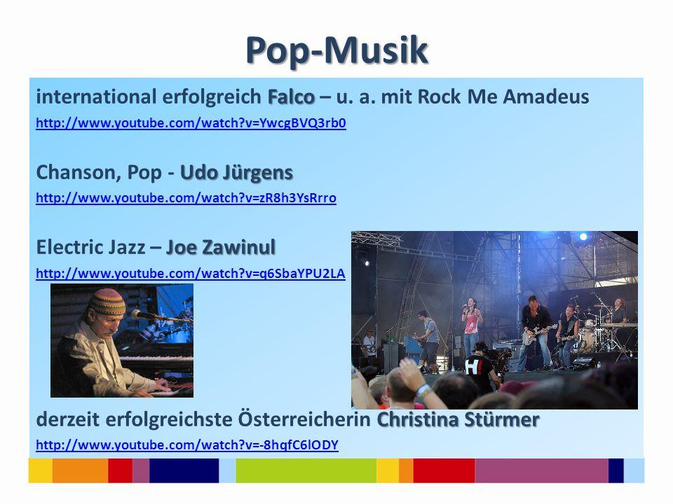 Pop-Musik Falco international erfolgreich Falco – u. a. mit Rock Me Amadeus http://www.youtube.com/watch?v=YwcgBVQ3rb0 Udo Jürgens Chanson, Pop - Udo