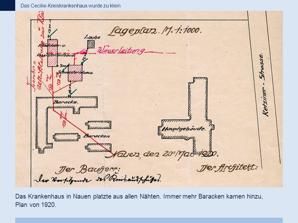 Das Krankenhaus in Nauen platzte aus allen Nähten. Immer mehr Baracken kamen hinzu, Plan von 1920. Das Cecilie-Kreiskrankenhaus wurde zu klein