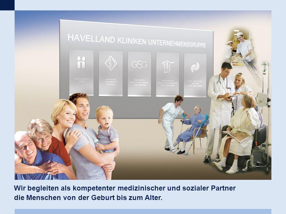 Wir begleiten als kompetenter medizinischer und sozialer Partner die Menschen von der Geburt bis zum Alter.