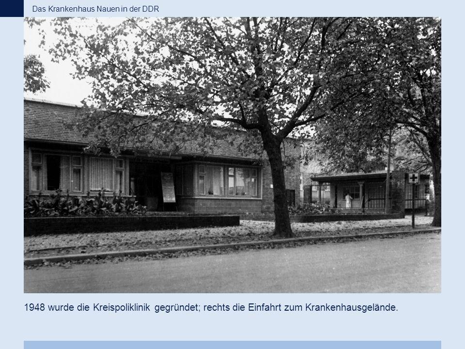 1948 wurde die Kreispoliklinik gegründet; rechts die Einfahrt zum Krankenhausgelände. Das Krankenhaus Nauen in der DDR