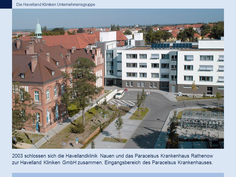 2003 schlossen sich die Havellandklinik Nauen und das Paracelsus Krankenhaus Rathenow zur Havelland Kliniken GmbH zusammen. Eingangsbereich des Parace