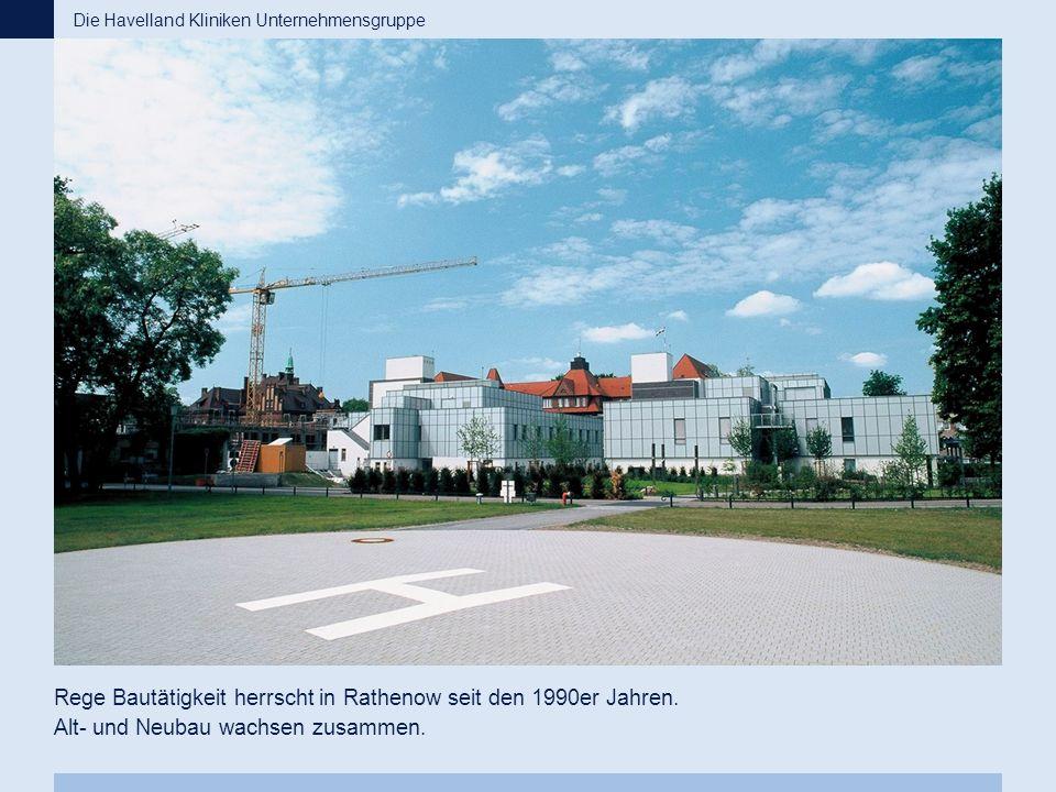 Rege Bautätigkeit herrscht in Rathenow seit den 1990er Jahren. Alt- und Neubau wachsen zusammen. Die Havelland Kliniken Unternehmensgruppe