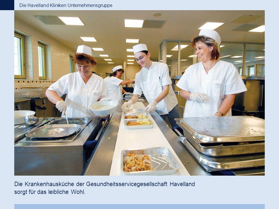 Die Krankenhausküche der Gesundheitsservicegesellschaft Havelland sorgt für das leibliche Wohl. Die Havelland Kliniken Unternehmensgruppe