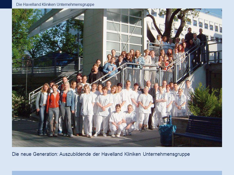 Die neue Generation: Auszubildende der Havelland Kliniken Unternehmensgruppe Die Havelland Kliniken Unternehmensgruppe