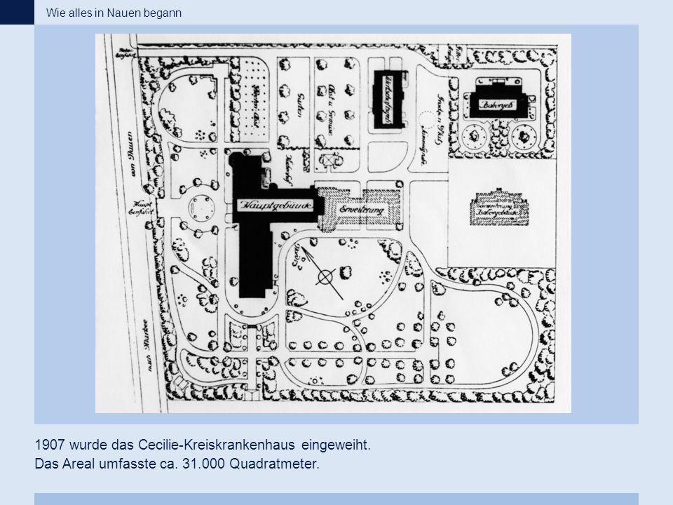 1907 wurde das Cecilie-Kreiskrankenhaus eingeweiht. Das Areal umfasste ca. 31.000 Quadratmeter.