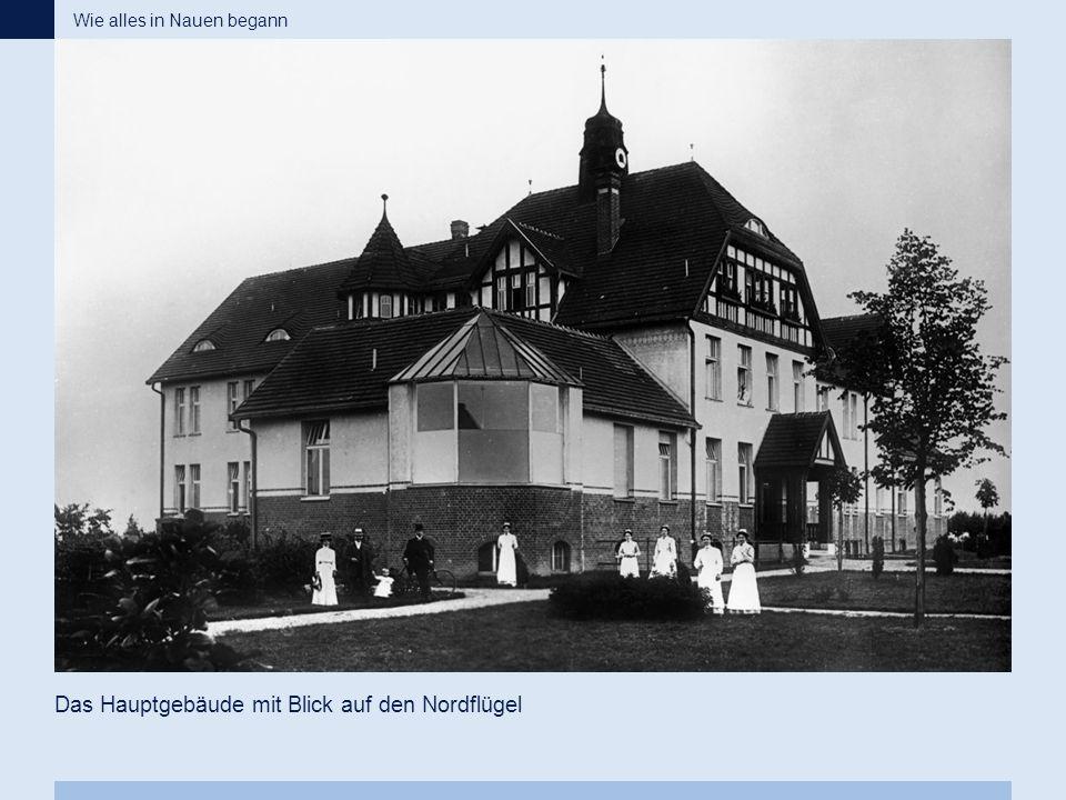 Das Hauptgebäude mit Blick auf den Nordflügel Wie alles in Nauen begann
