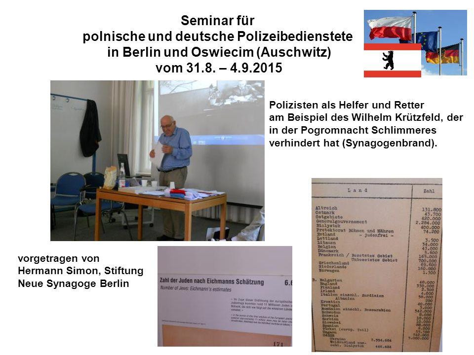 Seminar für polnische und deutsche Polizeibedienstete in Berlin und Oswiecim (Auschwitz) vom 31.8. – 4.9.2015 Polizisten als Helfer und Retter am Beis