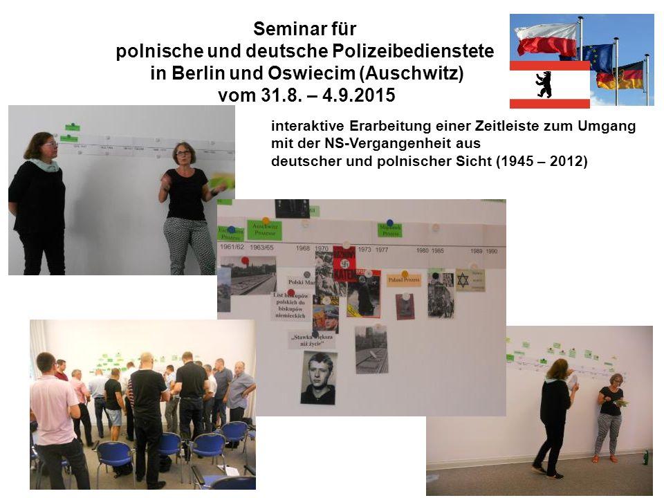 Seminar für polnische und deutsche Polizeibedienstete in Berlin und Oswiecim (Auschwitz) vom 31.8. – 4.9.2015 interaktive Erarbeitung einer Zeitleiste