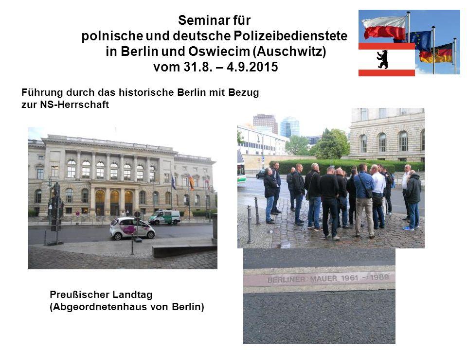 Seminar für polnische und deutsche Polizeibedienstete in Berlin und Oswiecim (Auschwitz) vom 31.8. – 4.9.2015 Führung durch das historische Berlin mit