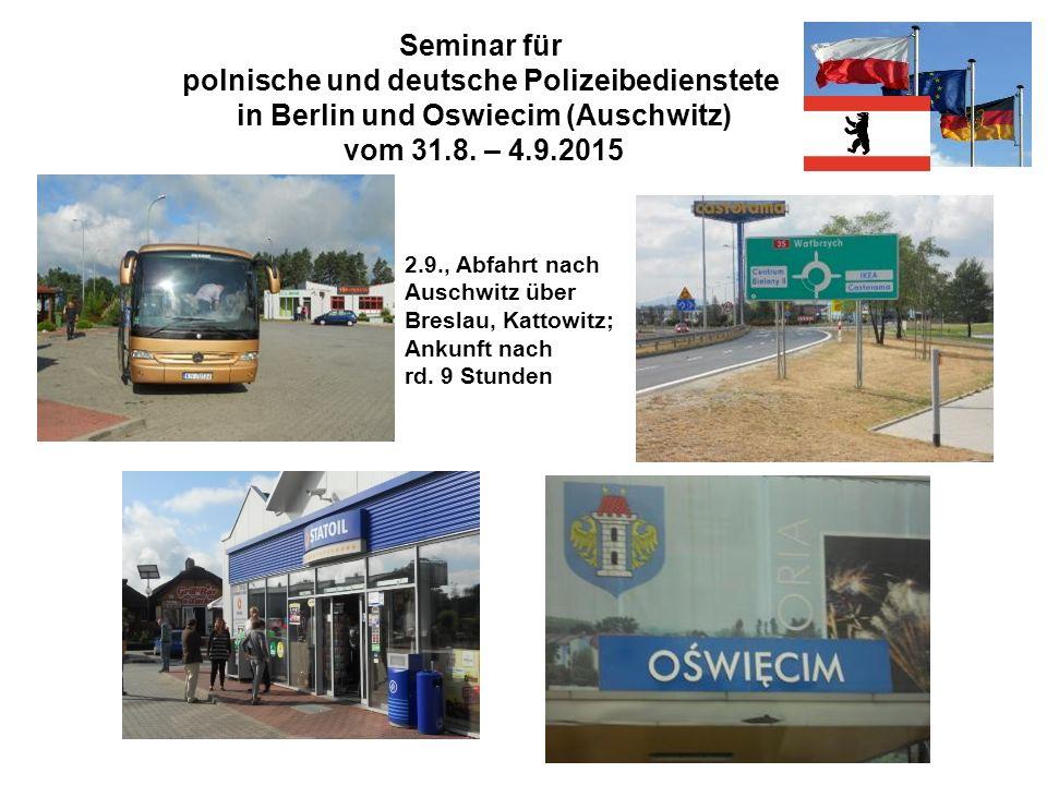 Seminar für polnische und deutsche Polizeibedienstete in Berlin und Oswiecim (Auschwitz) vom 31.8. – 4.9.2015 2.9., Abfahrt nach Auschwitz über Bresla