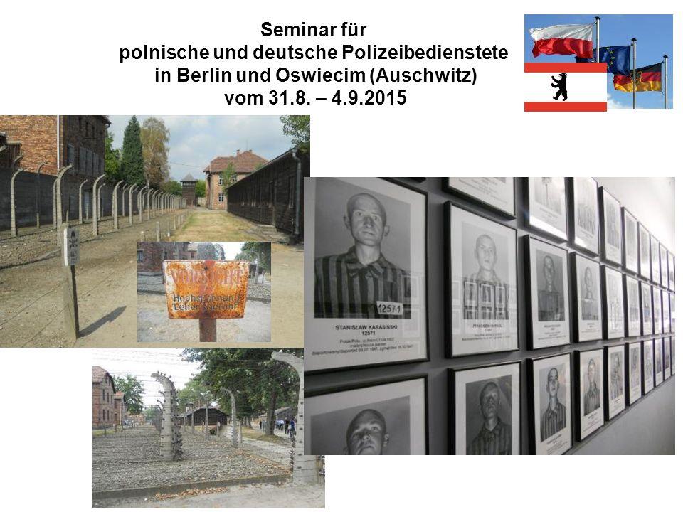 Seminar für polnische und deutsche Polizeibedienstete in Berlin und Oswiecim (Auschwitz) vom 31.8. – 4.9.2015