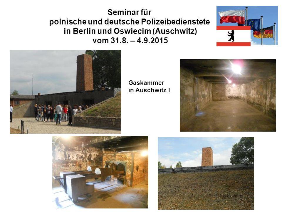 Seminar für polnische und deutsche Polizeibedienstete in Berlin und Oswiecim (Auschwitz) vom 31.8. – 4.9.2015 Gaskammer in Auschwitz I