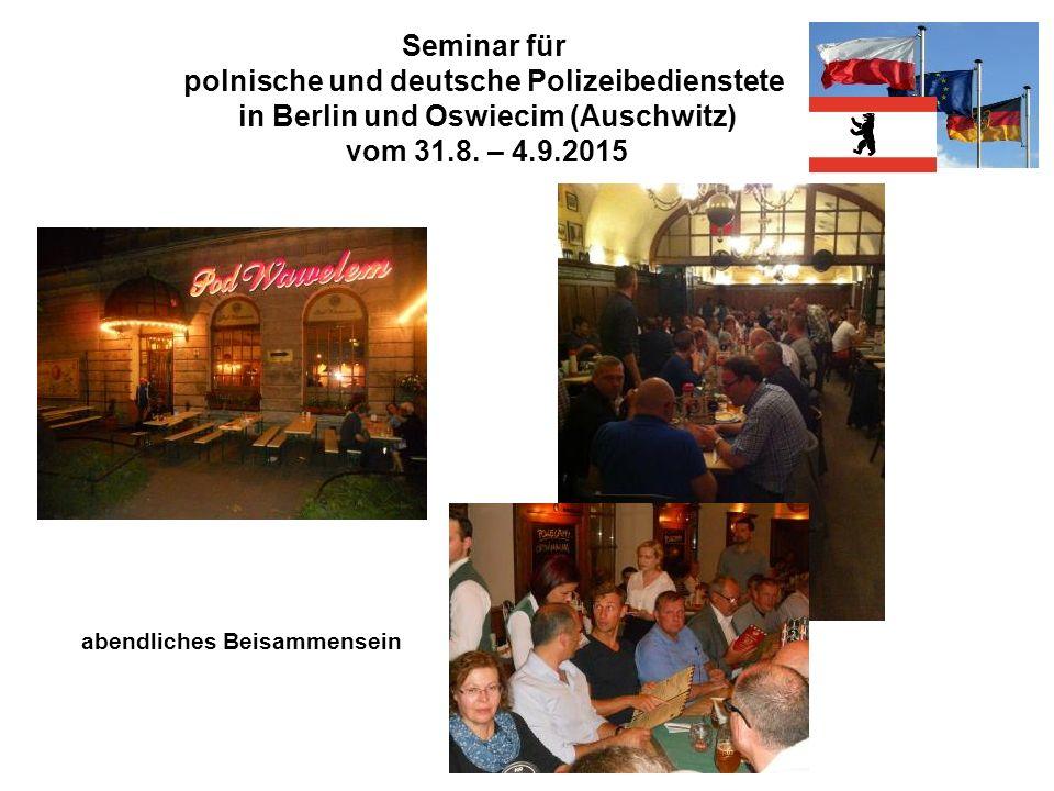 Seminar für polnische und deutsche Polizeibedienstete in Berlin und Oswiecim (Auschwitz) vom 31.8. – 4.9.2015 abendliches Beisammensein
