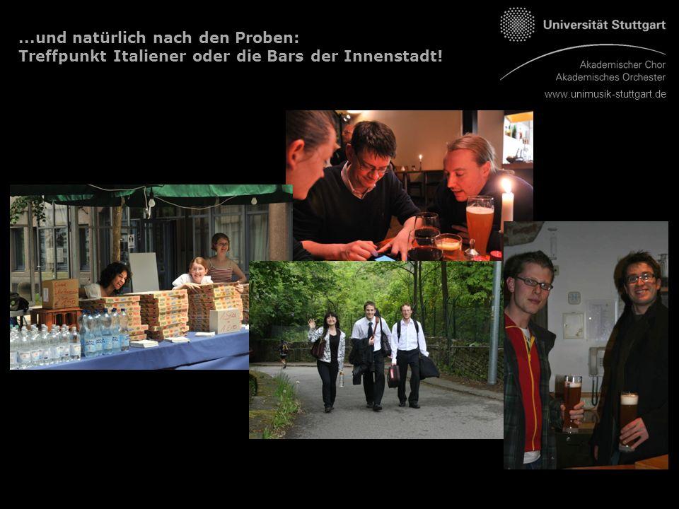 www.unimusik-stuttgart.de...und natürlich nach den Proben: Treffpunkt Italiener oder die Bars der Innenstadt!