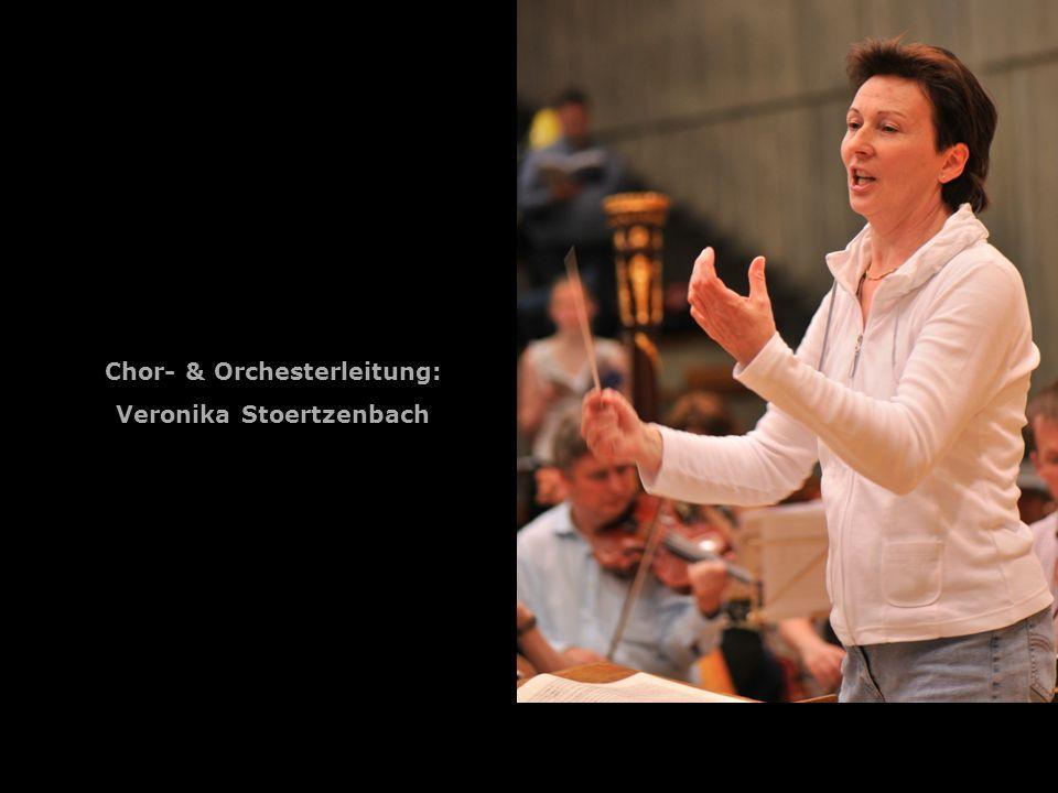 Chor- & Orchesterleitung: Veronika Stoertzenbach