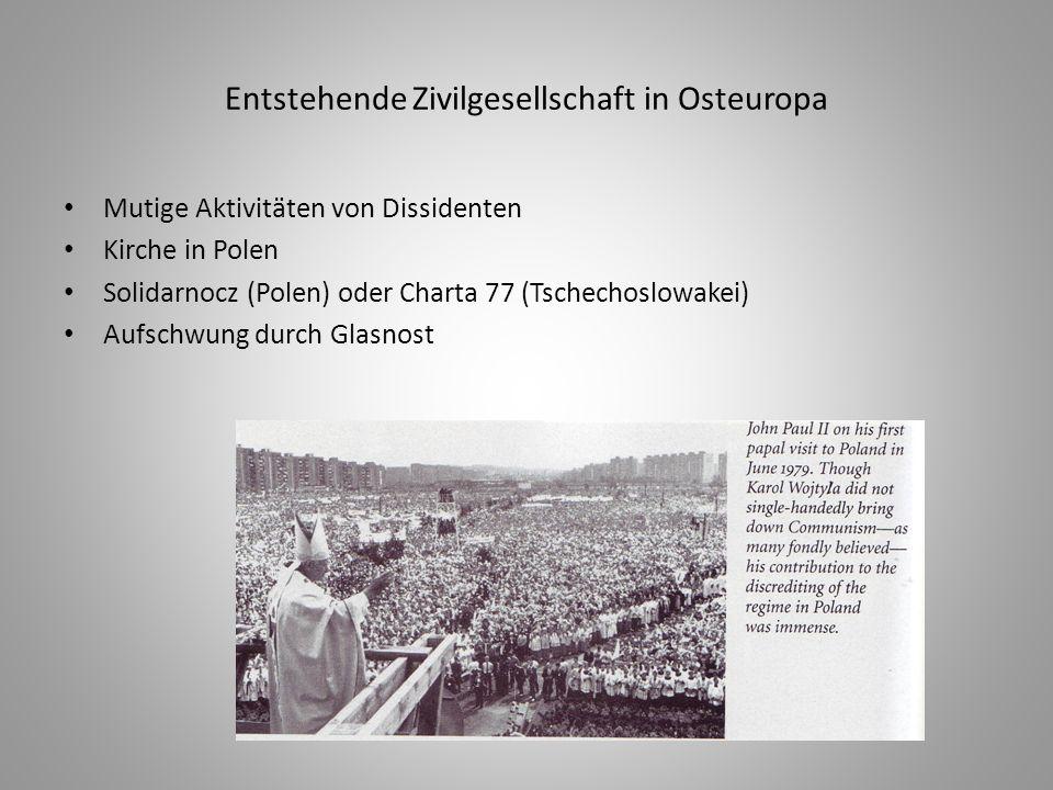 Entstehende Zivilgesellschaft in Osteuropa Mutige Aktivitäten von Dissidenten Kirche in Polen Solidarnocz (Polen) oder Charta 77 (Tschechoslowakei) Au
